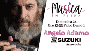 Angelo Adamo a Musica In Fiera