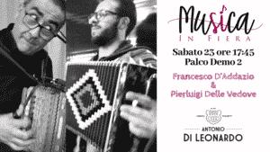 Francesco D'Addazio e Pierluigi Delle Vedove a Musica In Fiera